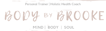 BODY x BROOKE - MIND | BODY | SOUL • Virtual Fitness Instructor, Personal Trainer, Holistic Health Coach + Recipe Developer
